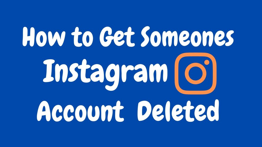How to Get Someones Instagram Account Deleted