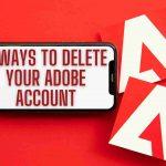 Delete your Adobe Account