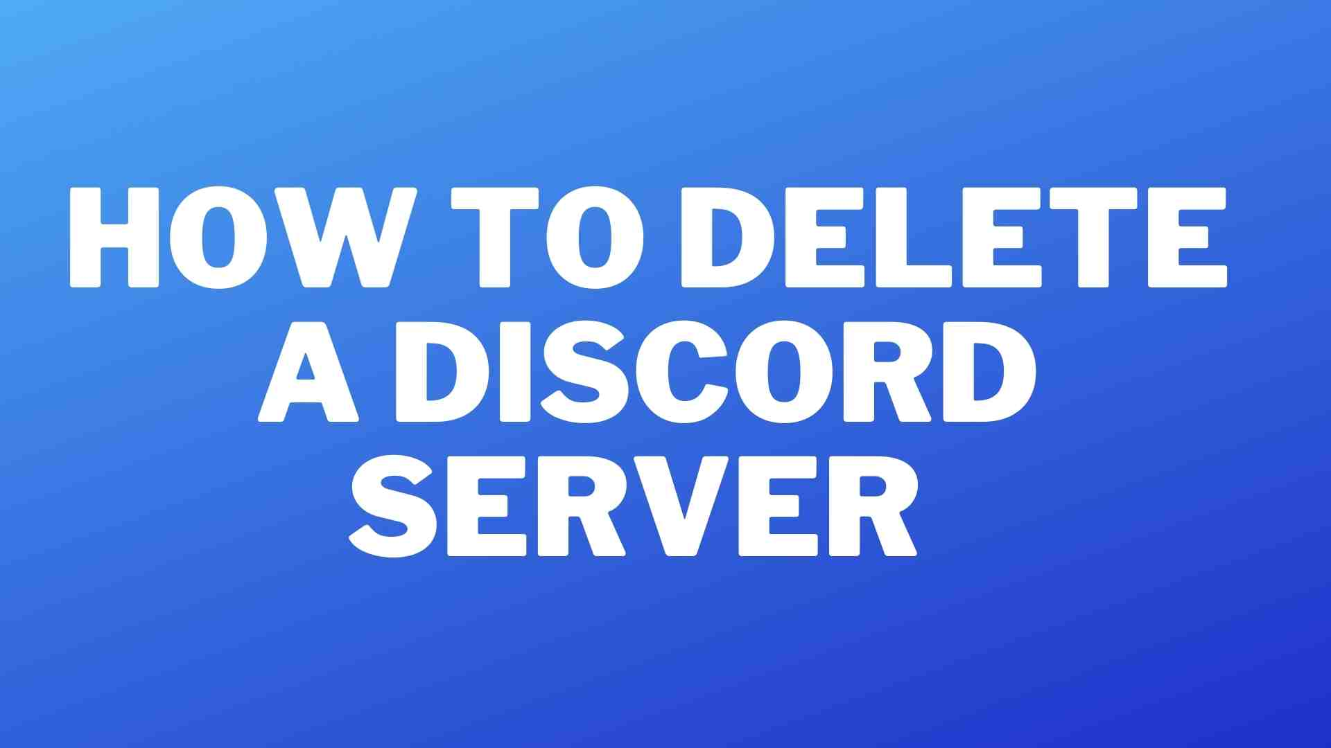 Delete a Discord Server in 3 Simple Steps