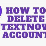 How to Delete Textnow Account