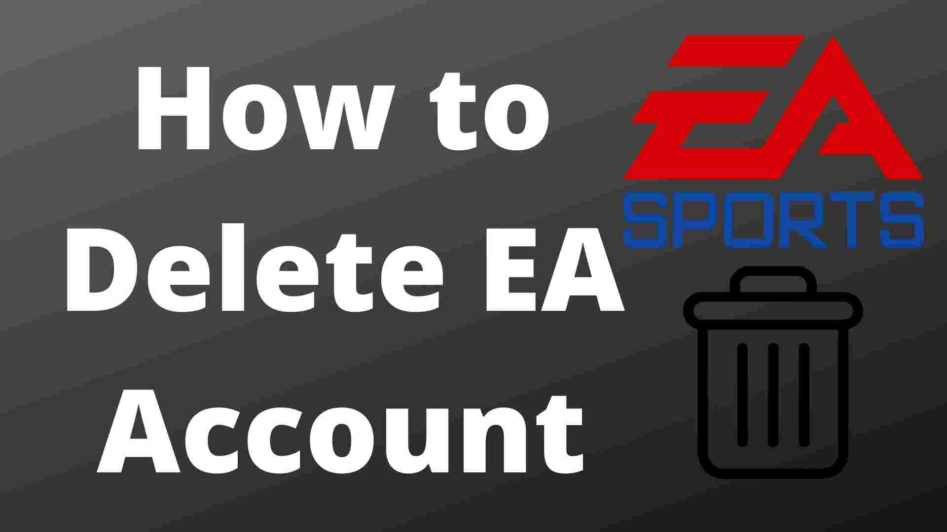 How to Delete EA Account