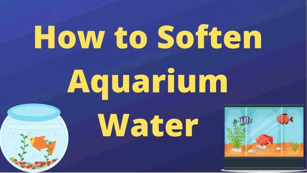 How to Soften Aquarium Water