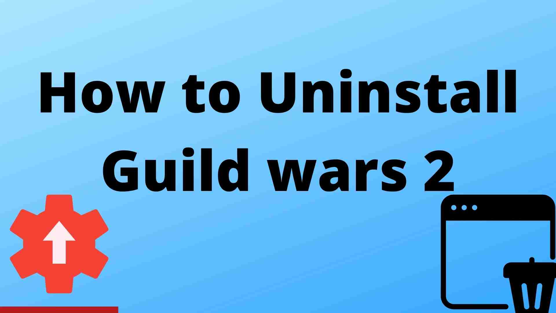 How to uninstall Guild wars 2