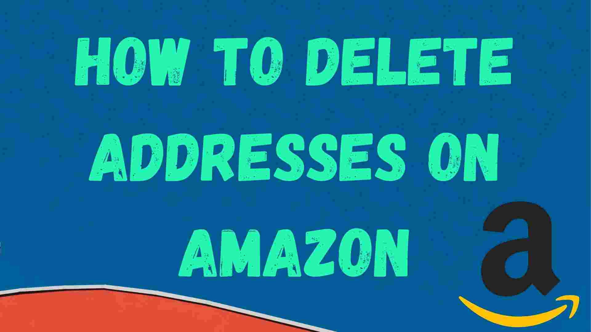 How to delete addresses on Amazon