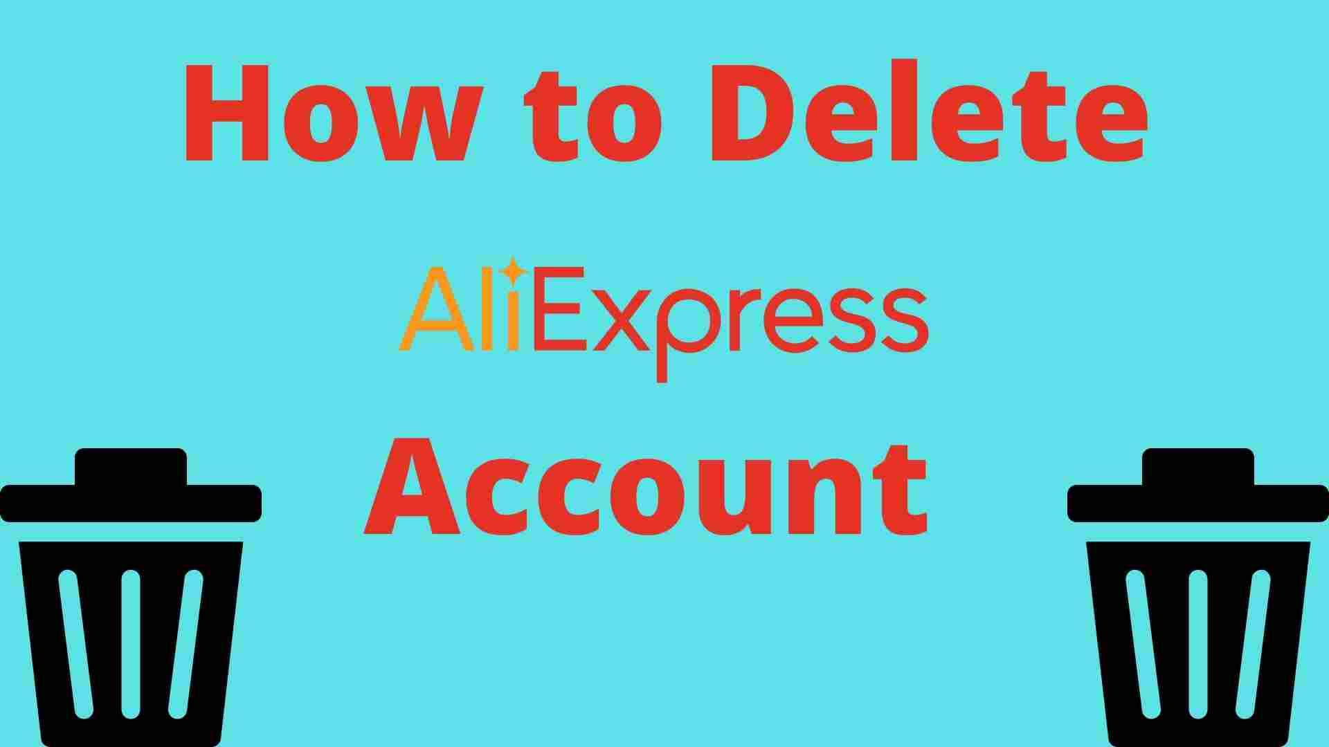 How to Delete Aliexpress Account