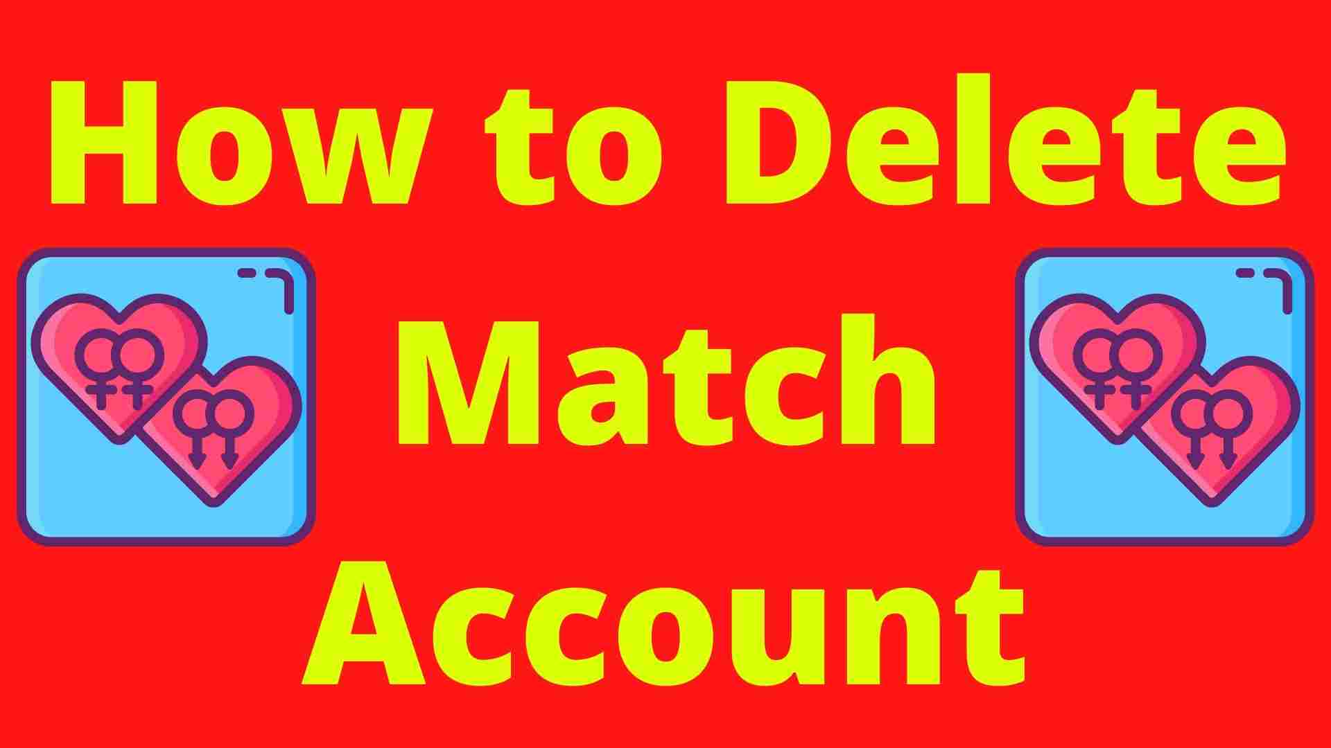 How to Delete Match Account