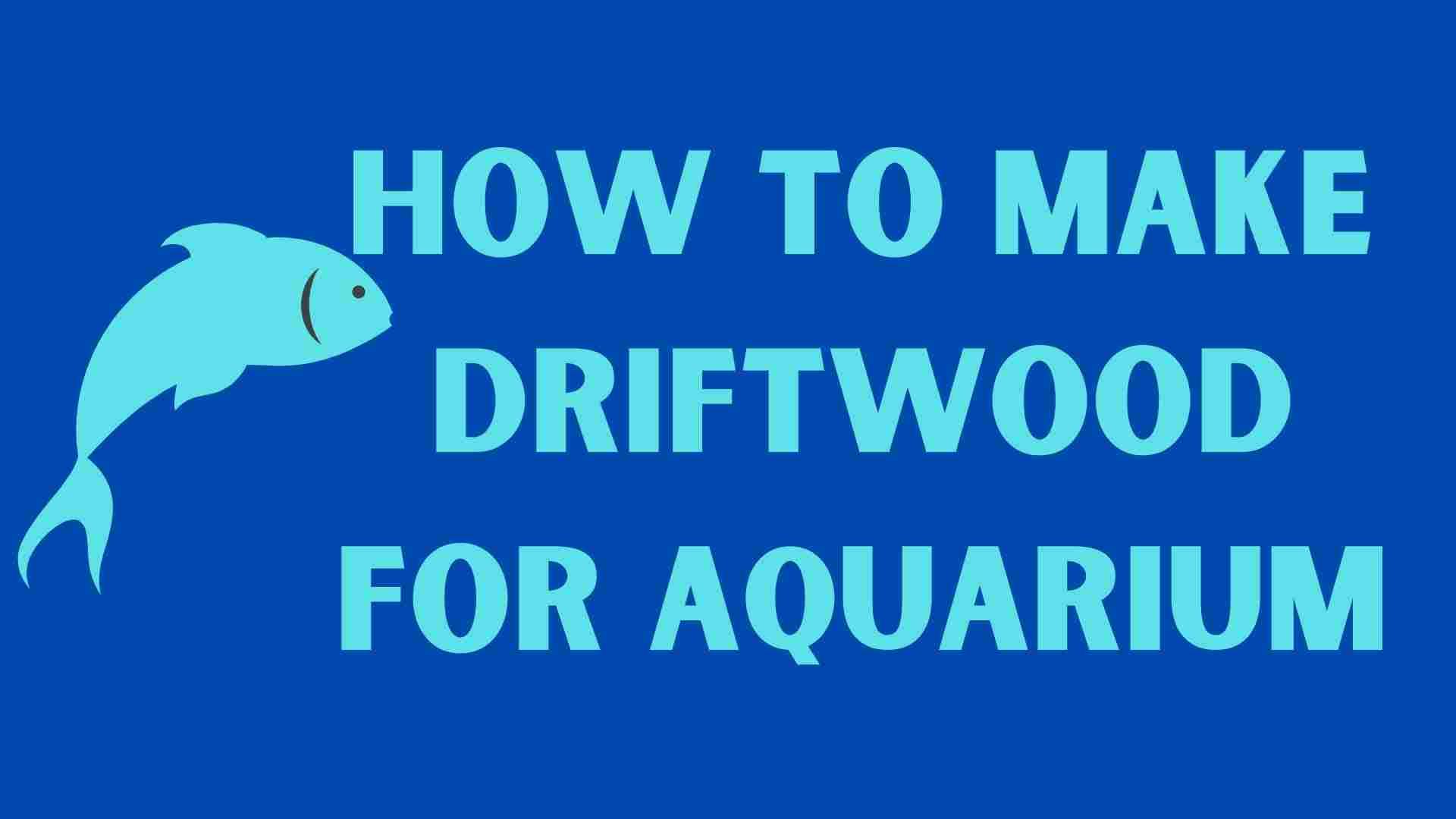 How to Make Driftwood for Aquarium